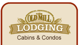 Old Mill Lodging Moutain Homes, Cabins and Condos
